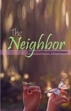 The Neighbor by countlesspromisses
