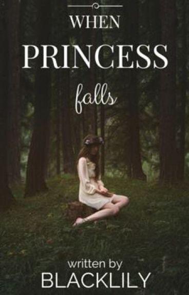When Princess Falls by BlackLily