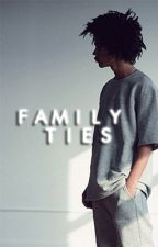 family ties. | rayceton au by -sweeter