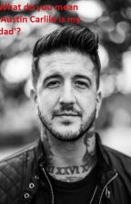 What do you mean 'Austin Carlile is my dad'? by loland2