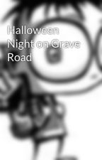 Halloween Night on Grave Road by todd_casil