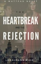 The Heartbreak and The Rejection by penderiedane