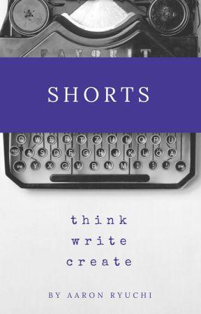 Shorts by AaronRyuchi
