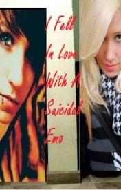 I Fell In Love With A Suicidal Emo by slinkynatasha04