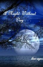 A night without day by Love-Angel-1