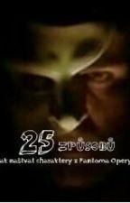 25 způsobů jak naštvat charaktery z Fantoma Opery by PhantomJulia