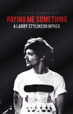Paying Me Something | larry mpreg ✓  by DifferentButGood_1D