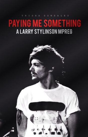 Paying Me Something • larry mpreg ✓
