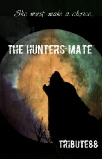 The Hunters Mate (editing) #Wattys2015