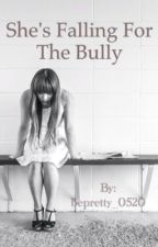 """""""She's Falling for the Bully"""" by bepretty_0520"""