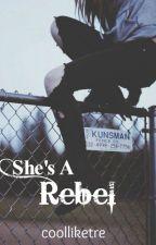 She's A Rebel    B.J.A//G.D. by coolliketre