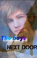 The Boys Next Door. (Complete) by Blue_Flame24