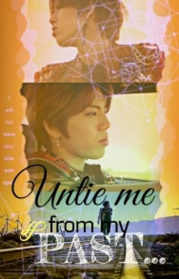 Untie me from my PAST (Infinite Dongwoo ff)