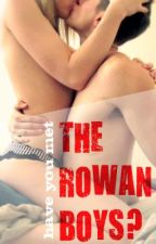 Have You Met the Rowan Boys? by anchorandbraille