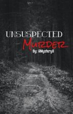 Unsuspected Murder {Editing} by AMystery8