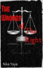 The Wrongs of The Right by Nika_Yaya