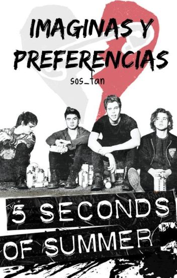 Imaginas y Preferencias de 5sos