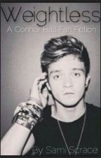 Weightless - A Connor Ball fanfiction by samijoanna