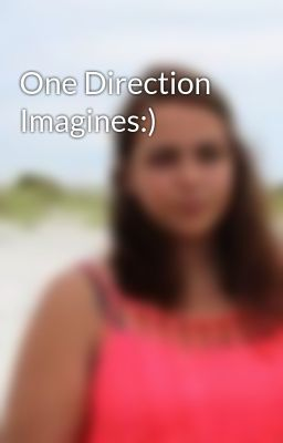 One Direction Imagines:)
