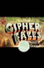 Gravity Falls Cipher Falls Fan Fiction (Spin-off) by Gracegloom101