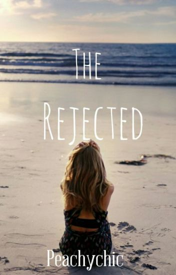 The Rejected {Original Story}