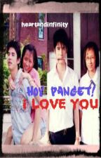 Hoy Panget ! iLOVEYOU !!! (ONHOLD) by heartandinfinity