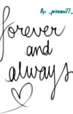 Forever&Always by Samantha_dawn1998