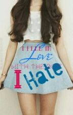 I Fell In Love With The Boy I Hate by stiscolydjacalimal