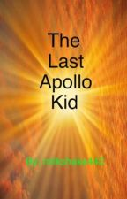 The Last Apollo Kid (Percy Jackson fanfiction) by MistyEarth