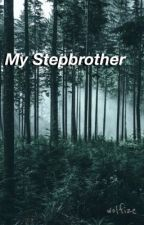 My Stepbrother {completed} by wolfize