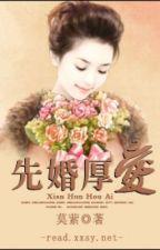 Tiền hôn hậu ái - Mạc Oanh [HĐ-Sủng] (poi cv) by YumiLing