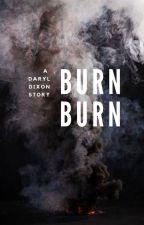 Burn Burn [Daryl Dixon] by UnderMySkin