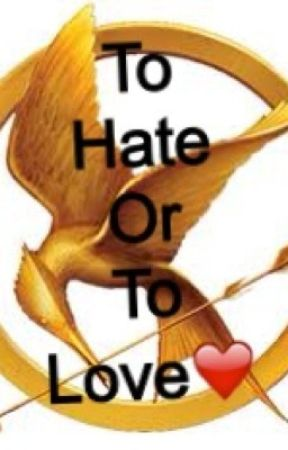 To Hate or to Love by district12svictor