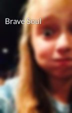 Brave Soul by zoewrites25
