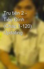 Tru tiên 2 - Tiêu Đỉnh (Chap 1-120) Updating by G_Shine