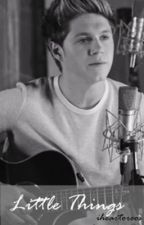 Little Things (Niall Horan) by iheartoreos