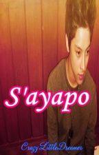 S'ayapo (One-Shot) by CrazyLittleDreamer