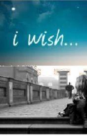 I WISH by Maujerie