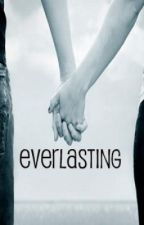 Everlasting by XxForgottenWhisperxX