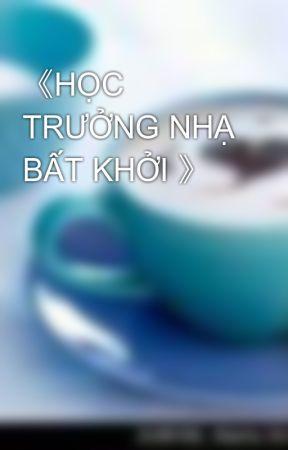 《HỌC TRƯỞNG NHẠ BẤT KHỞI 》 by thao_k