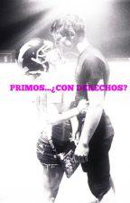 Primos... ¿Con derechos? by AndyDomnguez