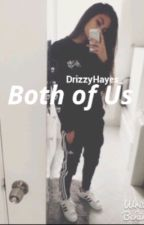 Both of Us ♤ Hayes Grier by DrizzyHayes_