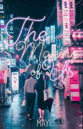 The Making of Us [EDITED] by DumbanneMayi