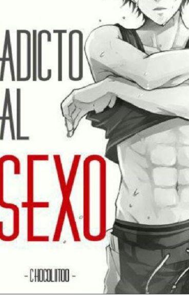 Adicto al sexo (Yaoi)
