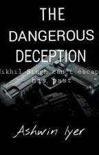 The Dangerous Deception by Nat_Fletcher001