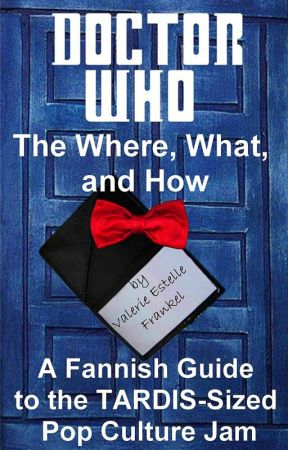 Doctor Who - The What, Where, and How by ValerieFrankel