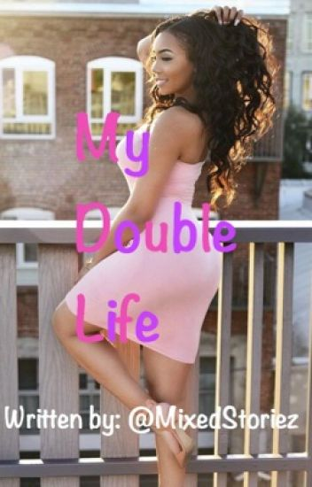 My Double Life (Book 1) {Completed}