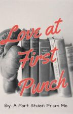 Love at First Punch by APartStolenFromMe