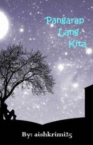 Pangarap Lang Kita (hanggang dun na lang ba...) by aishkrimi25