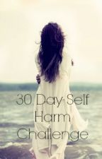 30 Day Self Harm Challenge by Penguins87_Fan